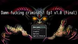 Damn fucking criminals Ep1 v1.0 Final by Evilman