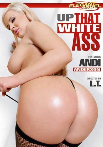 Up That White Ass  - Aurora Snow, Tory Lane, Bobbi Starr, Andi Anderson, Cassidy Blue, Olga Cabaeva, Brianna Love (Elegant-2008)